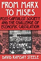 From Marx to Mises: Post Capitalist Society…