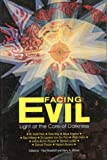 [???]: Facing Evil: Light at the Core of Darkness