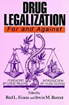 Drug Legalization: For and Against (For and…