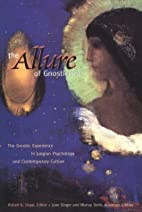 The Allure of Gnosticism by Robert A. Segal