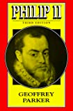 Parker, Geoffrey: Philip II