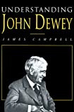 Campbell, James: Understanding John Dewey: Nature and Cooperative Intelligence (International Studies in Philosophy)