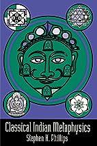 Classical Indian Metaphysics: Refutations of…