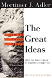 Adler, Mortimer: How to Think About the Great Ideas: From the Great Books of Western Civilization