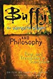 South, James B.: Buffy the Vampire Slayer and Philosophy: Fear and Trembling in Sunnydale