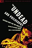 The Undead and Philosophy Chicken Soup for the Soulless