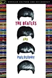 Baur, Michael: The Beatles and Philosophy: Nothing You Can Think That Can&#39;t Be Thunk