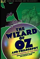 The Wizard of Oz and Philosophy edited by Randall E. Auxier and Phil Seng