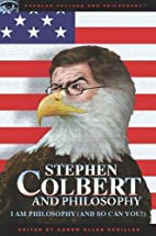 Stephen Colbert and Philosophy: I Am…