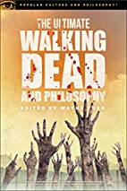 The Ultimate Walking Dead and Philosophy…