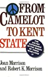 Morrison, Joan: From Camelot to Kent State: The Sixties Experiences in the Words of Those Who Lived It