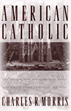 American Catholic by Charles Morris