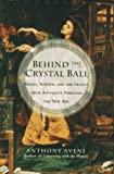 Aveni, Anthony: Behind the Crystal Ball : Magic, Science and the Occult from Antiquity Through the New Age