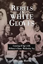 Rebels in White Gloves: Coming of Age with…