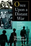 Prochnau, William: Once upon a Distant War : Young War Correspondent and the Early Vietnam Battles