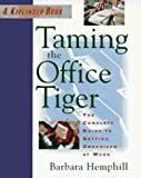 Hemphill, Barbara: Taming the Office Tiger: The Complete Guide to Getting Organized at Work
