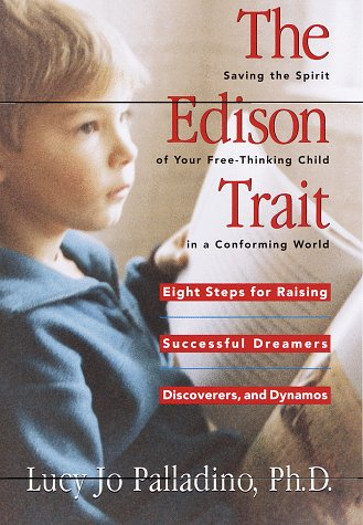 the-edison-trait-saving-the-spirit-of-your-free-thinking-child-in-a-conforming-world