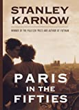 Stanley Karnow: Paris in the Fifties