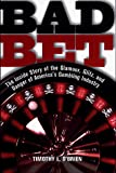 O'Brien, Timothy L.: Bad Bet : The Inside Story of the Glamour, Glitz, and Danger of America's Gambling Industry