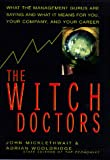 Micklethwait, John: The Witch Doctors