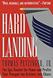 Petzinger, Thomas: Hard Landing: The Epic Contest for Power and Profits That Plunged the Airlines into Chaos