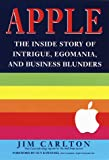 Carlton, Jim: Apple : The Inside Story of Intrigue, Egomania, and Business Blunders
