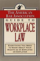 Guide to Workplace Law by American B*…