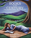 Nyt Book Rev: Books of the Century: A Hundred Years of Authors, Ideas, and Literature