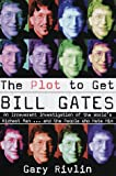 Gary Rivlin: The Plot to Get Bill Gates