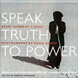 Kerry Kennedy Cuomo: Speak Truth to Power: Human Rights Defenders Who Are Changing Our World