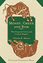 Money, Greed, and Risk: Why Financial Crises…