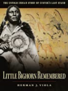 Little Bighorn Remembered: The Untold Indian…