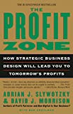 Andelman, Bob: The Profit Zone: How Strategic Business Design Will Lead You to Tomorrow's Profits