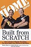 Andelman, Bob: Built from Scratch: How a Couple of Regular Guys Grew the Home Depot from Nothing to $30 Billion
