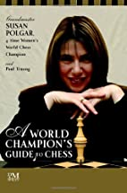 A World Champion's Guide to Chess:…
