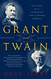 Perry, Mark: Grant And Twain: The Story Of An American Friendship