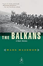 The Balkans: A Short History by Mark Mazower