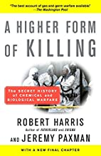 A Higher Form of Killing: The Secret History…
