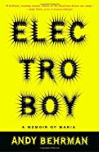 Electroboy: A Memoir of Mania by Andy…