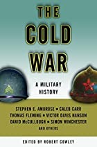 The Cold War: A Military History by Robert…
