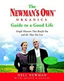 D'Agnese, Joseph: The Newman's Own Organics Guide to a Good Life: Simple Measures That Benefit You and the Place You Live