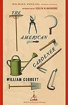 The American Gardener (Modern Library…