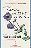 Christopher, Thomas: In the Land of the Blue Poppies: The Collected Plant Hunting Writings of Frank Kingdon-Ward
