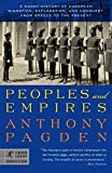 Anthony Pagden: Peoples and Empires: A Short History of European Migration, Exploration, and Conquest, from Greece to the Present (Modern Library Chronicles)