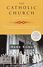 The Catholic Church: A Short History by Hans…