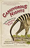 Crewdson, Michael: Carnivorous Nights: On the Trail of the Tasmanian Tiger