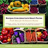 Webber, Maura: Recipes from America's Small Farms: Fresh Ideas for the Season's Bounty
