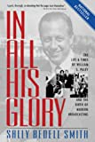Smith, Sally Bedell: In All His Glory: The Life of William S. Paley  The Legendary Tycoon and His Brilliant Circle
