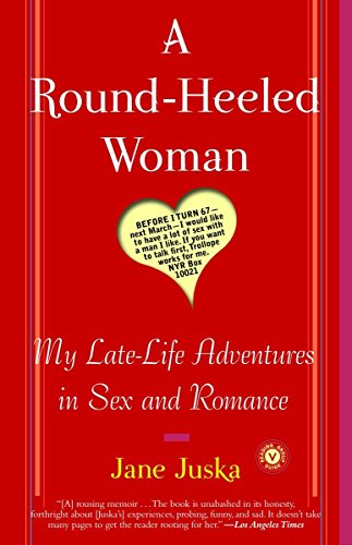 a-round-heeled-woman-my-late-life-adventures-in-sex-and-romance