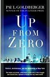 Goldberger, Paul: Up From Zero: Politics, Architecture, And The Rebuilding Of New York